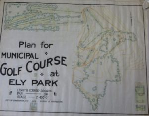 Original 1929 plan of the Ely Park 9-hole golf course that opened in 1933. Original routing was today's Nos. 8, 9, 10, 11, 17, 18, 1, 2, & 7!
