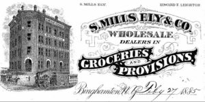 Letterhead of S. Mills Ely & Company. The building is still standing at the corner of Prospect Ave, and N. Depot St. across the railroad tracks from the Kilmer Building in downtown Binghamton. Photo Credit: Broome County Historical Society